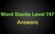 Word Stacks Level 747 Answers