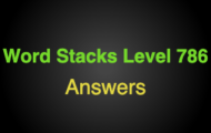 Word Stacks Level 786 Answers