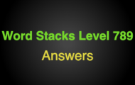 Word Stacks Level 789 Answers