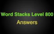 Word Stacks Level 800 Answers