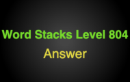 Word Stacks Level 804 Answers