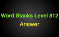 Word Stacks Level 812 Answers