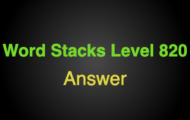 Word Stacks Level 820 Answers