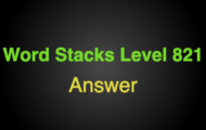 Word Stacks Level 821 Answers