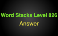 Word Stacks Level 826 Answers