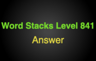 Word Stacks Level 841 Answers