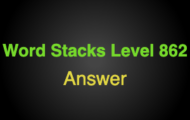 Word Stacks Level 862 Answers