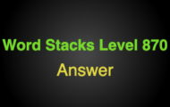 Word Stacks Level 870 Answers