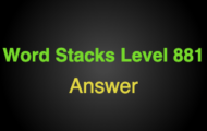 Word Stacks Level 881 Answers