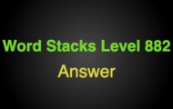Word Stacks Level 882 Answers