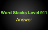 Word Stacks Level 911 Answers