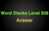 Word Stacks Level 928 Answers