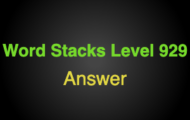 Word Stacks Level 929 Answers