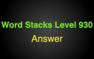 Word Stacks Level 930 Answers