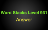 Word Stacks Level 931 Answers
