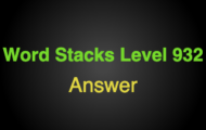 Word Stacks Level 932 Answers
