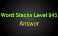 Word Stacks Level 945 Answers