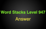 Word Stacks Level 947 Answers