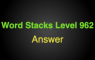Word Stacks Level 962 Answers