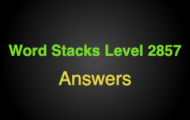 Word Stacks Level 2857 Answers
