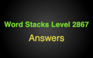 Word Stacks Level 2867 Answers