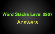 Word Stacks Level 2967 Answers