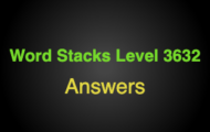 Word Stacks Level 3632 Answers