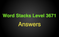 Word Stacks Level 3671 Answers