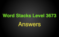 Word Stacks Level 3673 Answers