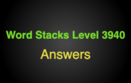 Word Stacks Level 3940 Answers