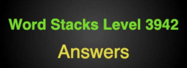 Word Stacks Level 3942 Answers