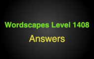 Wordscapes Level 1408 Answers