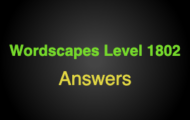 Wordscapes Level 1802 Answers