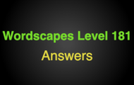 Wordscapes Level 181 Answers