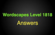 Wordscapes Level 1818 Answers