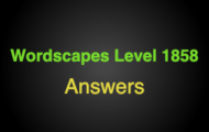 Wordscapes Level 1858 Answers