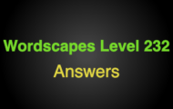 Wordscapes Level 232 Answers