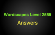 Wordscapes Level 2555 Answers