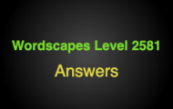 Wordscapes Level 2581 Answers