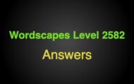 Wordscapes Level 2582 Answers