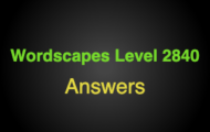 Wordscapes Level 2840 Answers