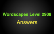 Wordscapes Level 2908 Answers
