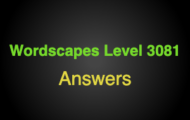 Wordscapes Level 3081 Answers