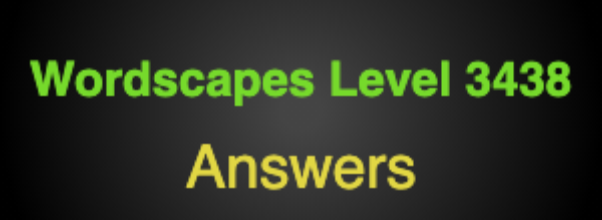 Wordscapes Level 3438 Answers