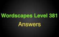 Wordscapes Level 381 Answers