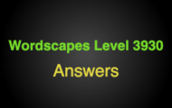 Wordscapes Level 3930 Answers