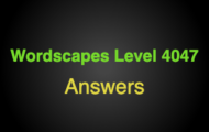 Wordscapes Level 4047 Answers