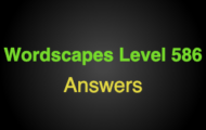 Wordscapes Level 586 Answers