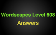 Wordscapes Level 608 Answers