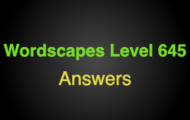 Wordscapes Level 645 Answers